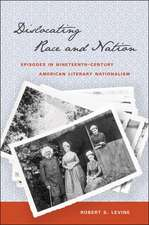 Dislocating Race & Nation:  Episodes in Nineteenth-Century American Literary Nationalism