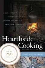 Hearthside Cooking:  Early American Southern Cuisine Updated for Today's Hearth & Cookstove