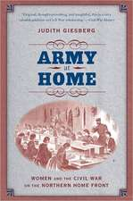 Army at Home:  Women and the Civil War on the Northern Home Front