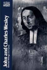 John and Charles Wesley:  Selected Prayers, Hymns, Journal Notes, Sermons, Letters and Treatises