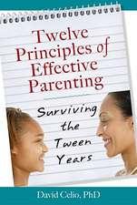Twelve Principles of Effective Parenting:  Surviving the Tween Years