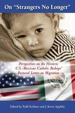 "On ""Strangers No Longer"":  Perspectives on the Historic U.S.-Mexican Bishops' Pastoral Letter on Migration"