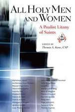 All Holy Men and Women:  A Paulist Litany of Saints