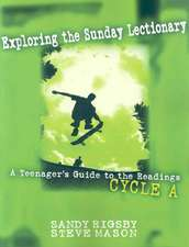 Exploring the Sunday Lectionary:  A Teenager's Guide to the Readings - Cycle a