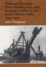 Wetlands Drainage, River Modification, and Sectoral Conflict in the Lower Illinois Valley, 1890-1930