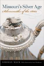 Missouri's Silver Age: Silversmiths of the 1800s