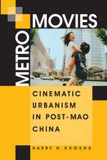 Metro Movies: Cinematic Urbanism in Post-Mao China