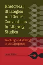 Rhetorical Strategies and Genre Conventions in Literary Studies: Teaching and Writing in the Disciplines