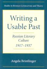 Writing a Usable Past: Russian Literary Culture, 1917-1937