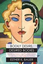 Bodily Desire, Desired Bodies: Gender and Desire in Early Twentieth-Century German and Austrian Novels and Paintings