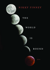 The World Is Round: Poems