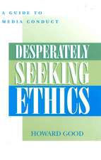 Desperately Seeking Ethics