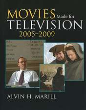 Movies Made for Television, 2005-2009
