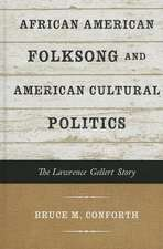 African American Folksong and American Cultural Politics