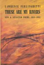These are My Rivers – New & Selected Poems 1955–1993