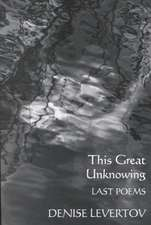 This Great Unknowing – Last Poems