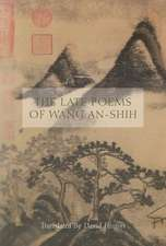 The Late Poems of Wang An–Shih