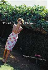 This Life She's Chosen: Stories