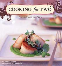 Cooking for Two:  Perfect Meals for Pairs