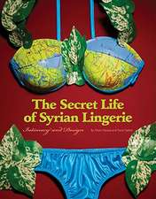 The Secret Life of Syrian Lingerie:  Intimacy and Design