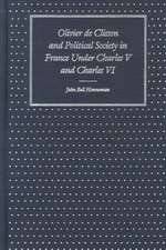 Olivier de Clisson and Political Society in France Under Charles V and Charles VI