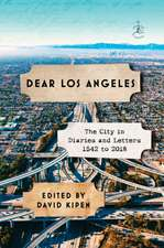 Dear Los Angeles: Letters and Diaries 1542-2017