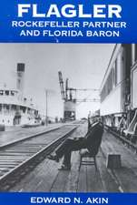 Flagler:  Rockefeller Partner and Florida Baron