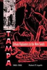 Urban Vigilantes in the New South:  Tampa, 1882-1936