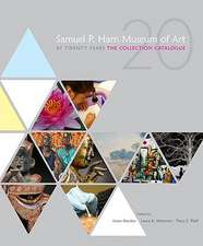 Samuel P. Harn Museum of Art at Twenty Years:  The Collection Catalogue