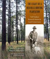 The Legacy of a Red Hills Hunting Plantation:  Tall Timbers Research Station & Land Conservancy