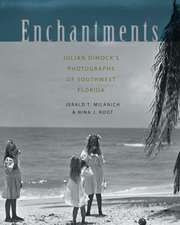 Enchantments:  Julian Dimock's Photographs of Southwest Florida