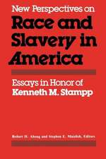 New Perspectives on Race and Slavery in America:  Essays in Honor of Kenneth M. Stampp