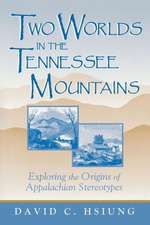 Two Worlds in the Tennessee Mountains:  Exploring the Origins of Appalachian Stereotypes