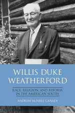 Willis Duke Weatherford: Race, Religion, and Reform in the American South