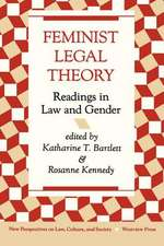 Feminist Legal Theory: Readings In Law And Gender