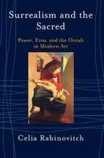 Surrealism And The Sacred: Power, Eros And The Occult In Modern Art