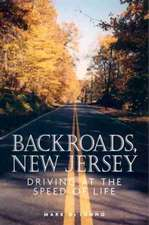 Backroads, New Jersey: Driving at the Speed of Life