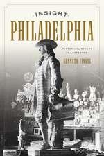 Insight Philadelphia: Historical Essays Illustrated