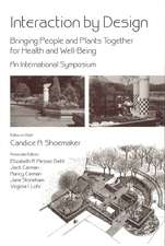 Interaction by Design: Bringing People and Plants Together for Health and Well–Being: An International Symposium