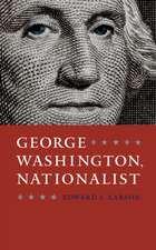 George Washington, Nationalist