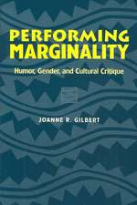 Performing Marginality:  Humor, Gender, and Cultural Critique