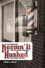 Keepin' It Hushed:  The Barbershop and African American Hush Harbor Rhetoric