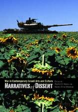 Narratives of Dissent:  War in Contemporary Israeli Arts and Culture