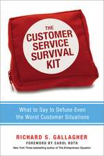 The Customer Service Survival Kit: What to Say to Defuse Even the Worst Customer Situations: What to Say to Defuse Even the Worst Customer Situations