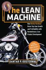 The Lean Machine: How Harley-Davidson Drove Top-Line Growth and Profitability with Revolutionary Lean Product Development