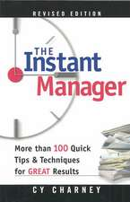 The Instant Manager:  More Than 100 Quick Tips and Techniques for Great Results