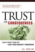 Trust or Consequences: Build Trust Today or Lose Your Market Tomorrow
