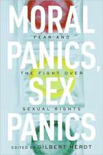 Moral Panics, Sex Panics:  Fear and the Fight Over Sexual Rights
