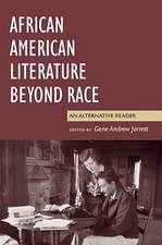 African American Literature Beyond Race:  An Alternative Reader