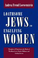 Loathsome Jews and Engulfing Women:  Metaphors of Projection in the Works of Wyndham Lewis, Charles Williams and Graham Greene